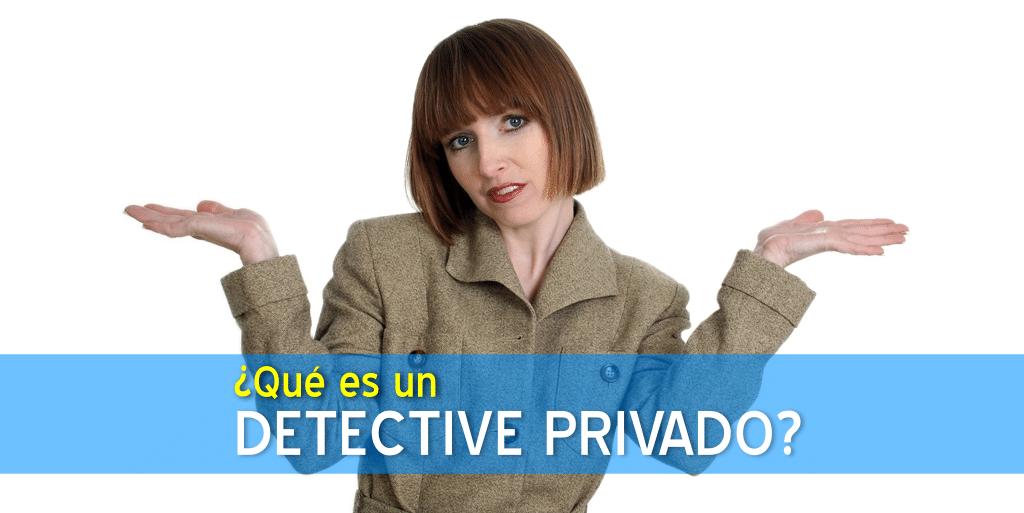 ¿Qué es un detective privado?