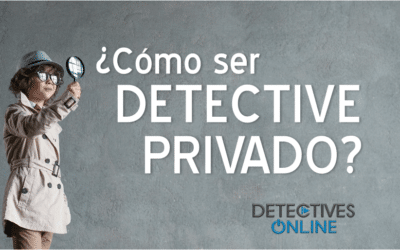 ¿Cómo ser detective privado?