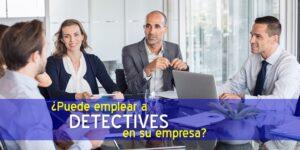 detectives de empresa, detective privado en plantilla